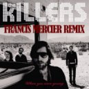 The Killers - When You Were Young (Francis Mercier Remix)