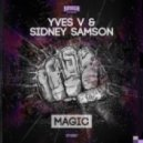 Yves V & Sidney Samson - Magic (Original Mix)