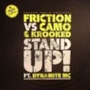 DJ Friction Vs Camo & Krooked - Stand Up (feat. Dynamite MC)
