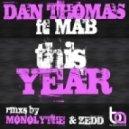 Dan Thomas, Mab - This Year - Zedd Remix