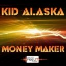 Kid Alaska - Money Maker - Peacemaker Mix