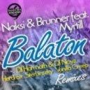 Naksi, Brunner - Balaton Feat. Myrtill - Hardrox Remix