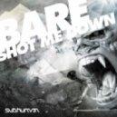 Bare - Shot Me Down
