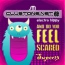 Electro Hippy - And Do You Feel Scared (robbie Rivera\'s Electro Hippy Mix)