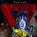 Valerna - My Moonrocket (chad Vicious Remix)