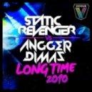 Angger Dimas & Static Revenger - Long Time 2010 (Original Mix)