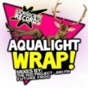 Aqualight - Wrap! (The H20 Project Remix)