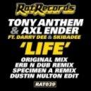 Skibadee, Tony Anthem, Axl Ender, Darry Dee - Life - Dustin Hulton Remix