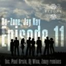 Re-zone, Jay Kay - Episode 11 - Original Mix