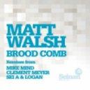 Matt Walsh - Honey Comb (Sei A & Logan Remix)