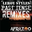 Leroy Styles - Past Tense - Glowinthedark & Genairo Nvilla Remix