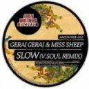 GERAI GERAI & MISS SHEEP - Slow (V Soul Remix)