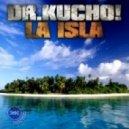 Dr. Kucho! - La Isla (Original Mix)