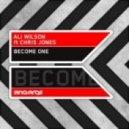 Ali Wilson, Chris Jones - Become One feat. Chris Jones - Original Mix