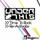 Under This - Time To Rock (Original Mix)