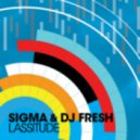 DJ Fresh & Sigma  - Lassitude (Club Mix)