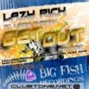 Lazy Rich Feat. Lizzie Curious - Get Out (Keemerah Remix)