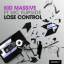 Kid Massive ft. MC Flipside - Lose Control (Muzzaik Remix)