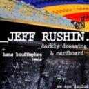 Jeff Rushin - Darkly Dreaming (Original Mix)