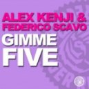 Alex Kenji, Federico Scavo - Gimme Five (Mix 1)