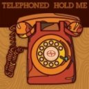 Telephoned - Hold Me (7 mix)