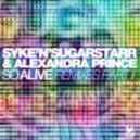 Syke\\\'N\\\'Sugarstarr ft. Alexandra Prince - So Alive (Tito & Slider Remix)