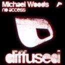 Michael Woods - No Access (Original Mix)