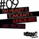 Tomcraft, Tim Healey, Junior Red - My People feat. Junior Red (Weekend Heroes Remix)