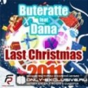 Buteratte - Last Christmas 2011 feat Dana (Original Mix)