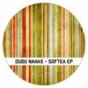 Dudu Nahas - Softea (Original Mix)