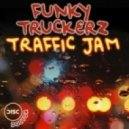 Funky Truckerz - Traffic Jam (Dr. Kucho! Remix)