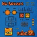 FunCake - No Breaks