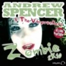 Andrew Spencer & The Vamprockerz - Zomibe 2k10 (Die Hoerer Remix)