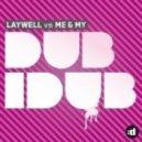 Laywell, Me & My - Dub-I-Dub (Adam Quist Remix)