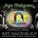 Ilya Malyuev - Art Nouveau (Arthur Deep\\\'s Floating Soundscapes Mix)