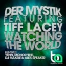 Tiff Lacey & Der Mystik - Watching the World (DJ Maxsie Alex Speaker Remix)