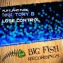 Flatland Funk & Tory D - Lose Control (Callum B Remix)