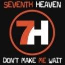 7th Heaven Ft. Donna Gardier-Elliott - Don\\\'t Make Me Wait (7th Heaven Club Mix)