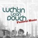 Luchtin Vaan Douch - Festival Music V1 (Original Mix)