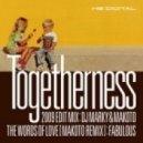 DJ Marky & Makoto - Togetherness (2009 Edit Mix)