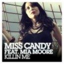 Miss Candy Ft. Mia Moore - Killin Me (Sean Finn Remix)