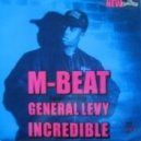 M-Beat feat. General Levy - Incredible (Original mix)