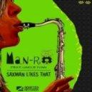 Man-Ro Ft. Uncle Ivan - Saxman Likes That (DJ Hitretz Remix)