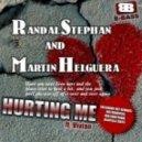 Randal Stepan, Martin Helguera, Vivian - Hurting Me (Original Mix)