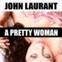 John Laurant - A Pretty Woman (J.V.D Remix)