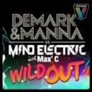 Demark & Manna vs. Mind Electric feat. Max\' C  - Wild Out (Demark & Manna Remix)