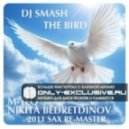 DJ Smash - The Bird 2011 (M-TEQ & Bedretdinov Vocal Sax Mix)