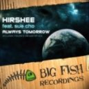 Hirshee feat Sue Cho - Always Tomorrow (Figure's Drumstep Remix)