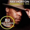 Ray Horton - Remember The Time (DJ Max Maikon Remix)