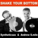 Syntheticsax & Andrew Smile - Shake your bottom (Extended)